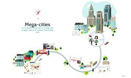 Copy of YR 9 L3 - Mega-cities