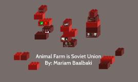 Animal Farm is Soviet Union