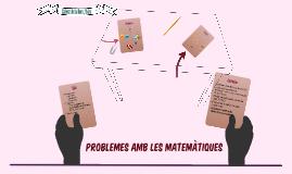 Problemes amb les matemàtiques
