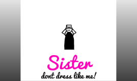 Copy of Sister