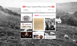 Primary Sources: What, How, & Why