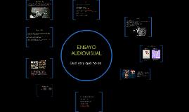 ENSAYO AUDIOVISUAL
