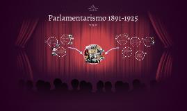Parlamentarismo 1891-1925