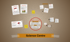 Science Centre