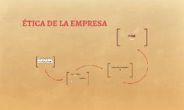 ETICA DE LA EMPRES