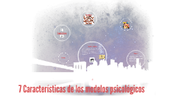 Copy of 7 Características de los modelos psicológicos