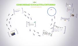COMUNIDAD EDUCATIVA ENTORNO