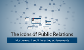 Copy of Copy of The icons of Public Relations