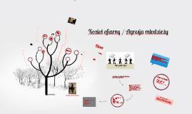 Copy of Kozioł ofiarny / Agresja młodzieży