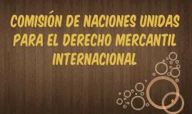 Copy of COMISIÓN DE NACIONES UNIDAS PARA EL DERECHO MERCANTIL INTERN