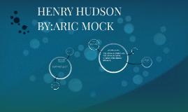 HENRY HUDSON BY:ARIC MOCK