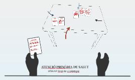 Copy of ATENCIÓ PRIMÀRIA DE SALUT