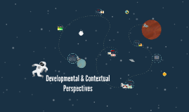 Developmental & Contextual Perspectives