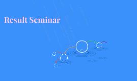 Result Seminar