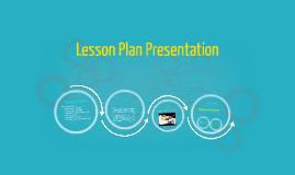 Copy of Lesson Plan Presentation