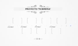 PROYECTO 'TICBRERIA'