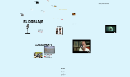 Copy of EL DOBLAJE