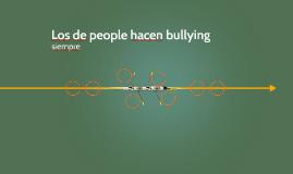Los de people hacen bullying
