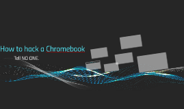 How to hack a Chromebook