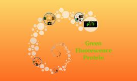 Green Fluorescence Protein