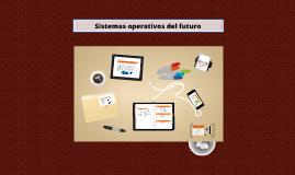 Sistemas operativos del futuro