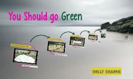 YOU Should go Green