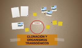 CLONACIÓN Y ORGANISMOS TRANSGÉNICOS