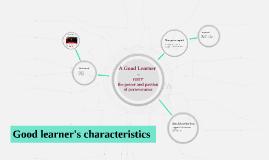 Good learner's characteristics