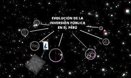 Copy of EVOLUCIÓN DE LA INVERSIÓN PÚBLICA EN EL PERÚ
