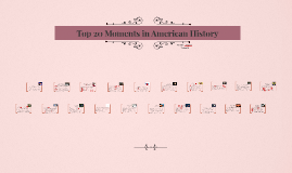 Top 20 Moments in American History