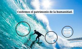 13.-Cuidemos el patrimonio de la humanidad.