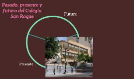 Presente, pasado y futuro del Colegio San Roque