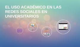 El uso académiEl uso académico de las redes sociales en univ