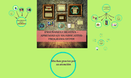 Copy of ENSEÑANZA CREATIVA – APRENDIZAJE SIGNIFICATIVO