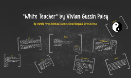 white teacher vivian gussin paley essay Category: white teacher vivian gussin paley title: white teacher by vivian gussin paley.