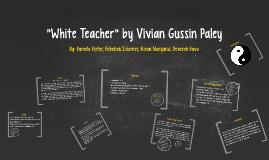 "white teacher vivian paley essay View essay - bme 210 kwanzaa and me from  kwanzaa and me ""a teacher's story"" written by vivian gussin paley paley is a white kindergarten teacher who is."