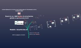 Copy of Presentation de l'étude de cas sur la SSI de BNP Paribas