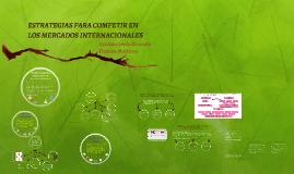 ESTRATEGIAS PARA COMPETIR EN LOS MERCADOS INTERNACIONALES