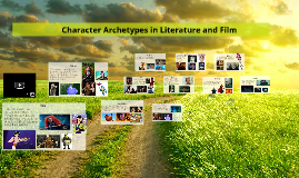 Copy of Character Archetypes in Literature and Film