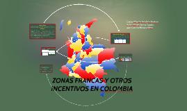 ZONAS FRANCAS Y OTROS INCENTIVOS EN COLOMBIA