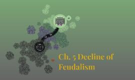 Copy of The Breakdown Of Feudalism: