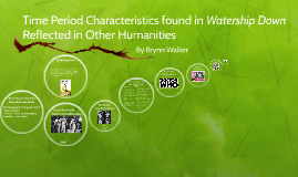 Time Period Characteristics of Watership Down & Other Humani