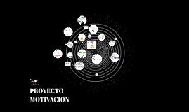 Copy of Proyecto motivación