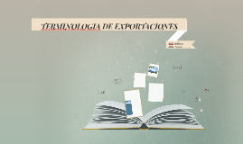 Copy of TERMINOLOGIA DE EXPORTACIONES