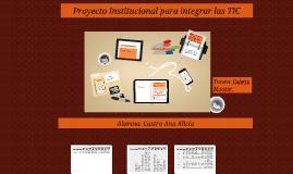 Proyecto Institucional para integrar las TIC