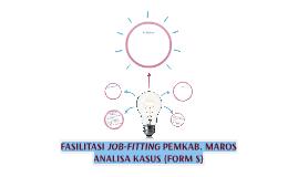 FASILITASI JOB-FITTING PEMKAB. MAROS