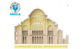 LA ARQUITECTURA DEL IMPERIO BIZANTINO