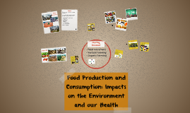 Food Production and Consumption: Impacts on the Environment