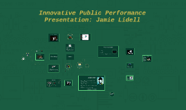 Copy of Innovative Public Performance Presentation