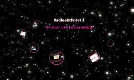 Radioaktivitet 2
